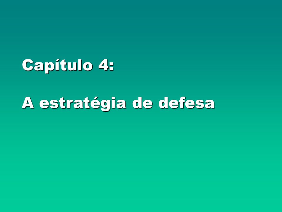 Capítulo 4: A estratégia de defesa