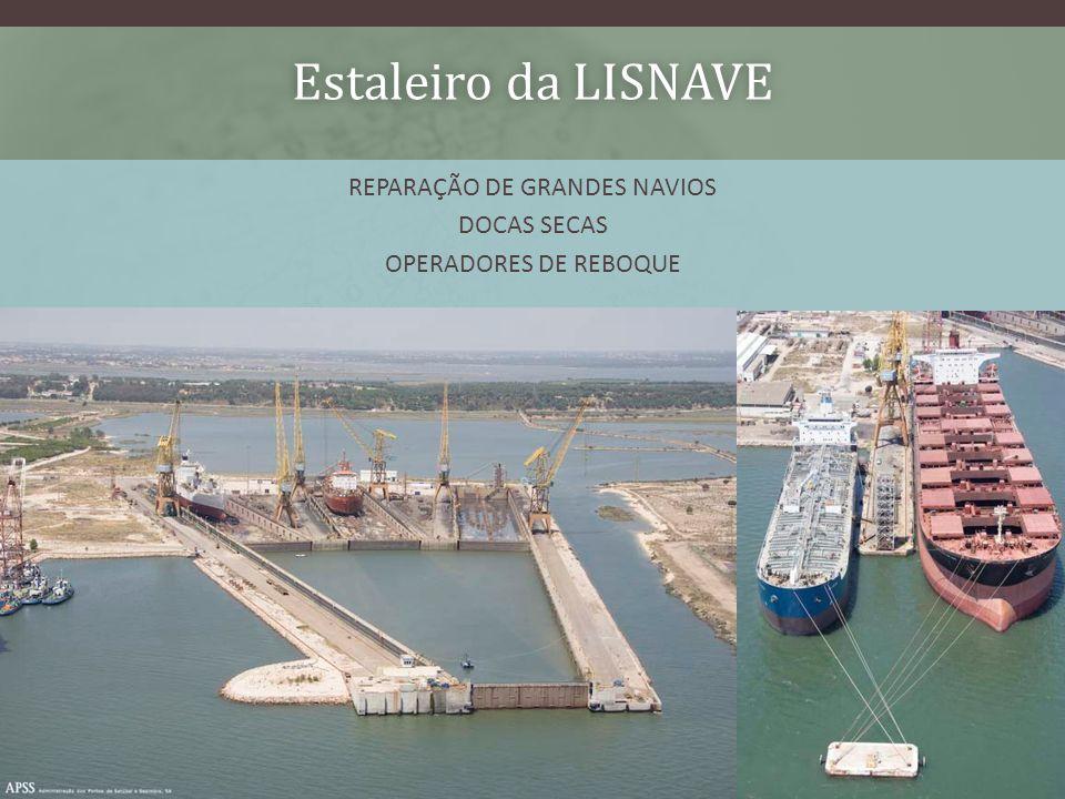 Estaleiro da LISNAVEEstaleiro da LISNAVE REPARAÇÃO DE GRANDES NAVIOS DOCAS SECAS OPERADORES DE REBOQUE