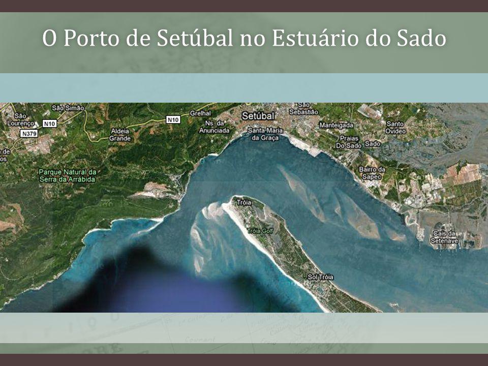 O Porto de Setúbal no Estuário do SadoO Porto de Setúbal no Estuário do Sado