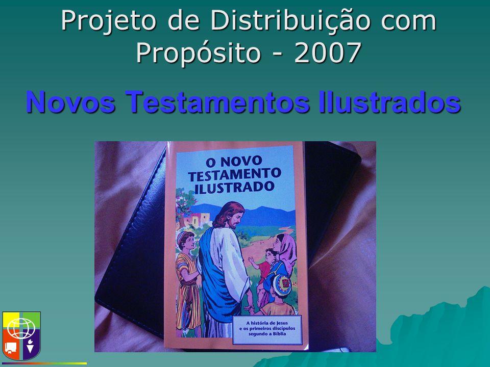 Novos Testamentos Ilustrados Projeto de Distribuição com Propósito - 2007