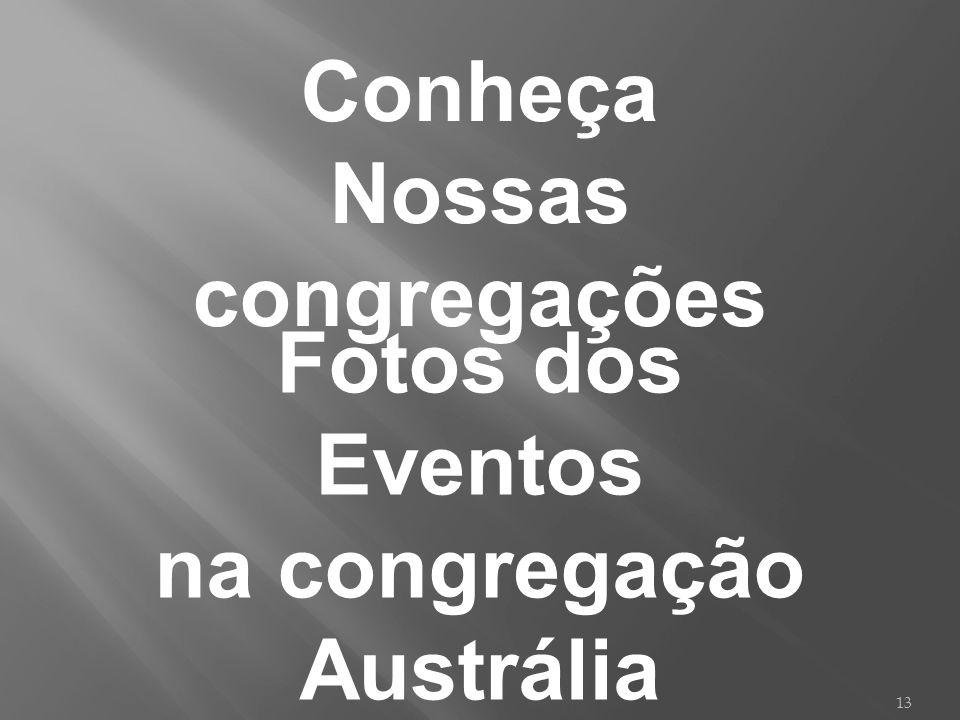 13 Fotos dos Eventos na congregação Austrália Conheça Nossas congregações