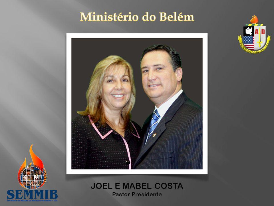 JOEL E MABEL COSTA Pastor Presidente