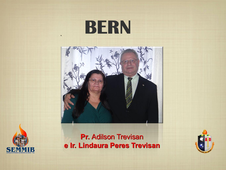. BERN Pr. Adilson Trevisan e Ir. Lindaura Peres Trevisan