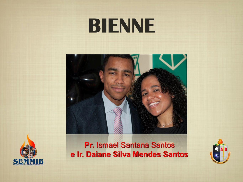 BIENNE Pr. Ismael Santana Santos e Ir. Daiane Silva Mendes Santos