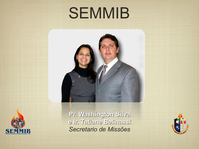 SEMMIB Pr. Washington Silva e Ir. Tatiane Belinassi Secretario de Missões