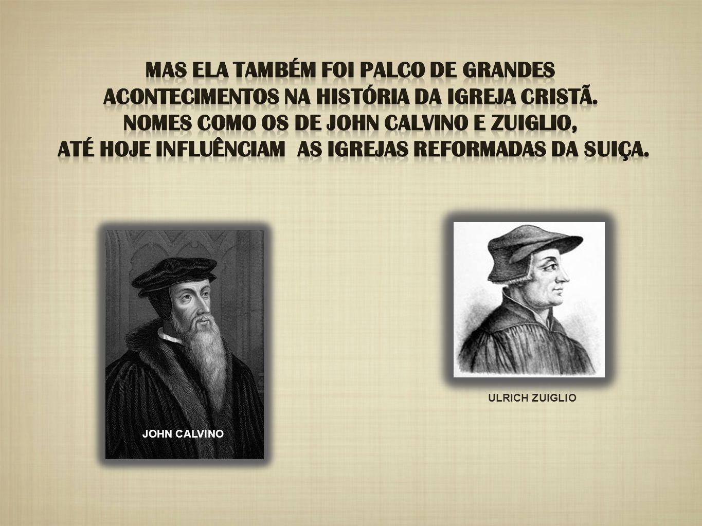 JOHN CALVINO ULRICH ZUIGLIO