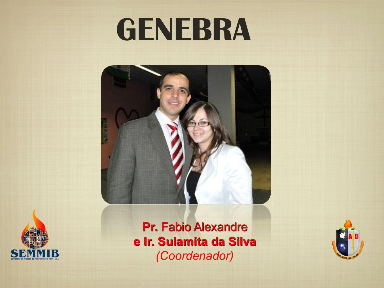 Pr. Fabio Alexandre e Ir. Sulamita da Silva (Coordenador) GENEBRA