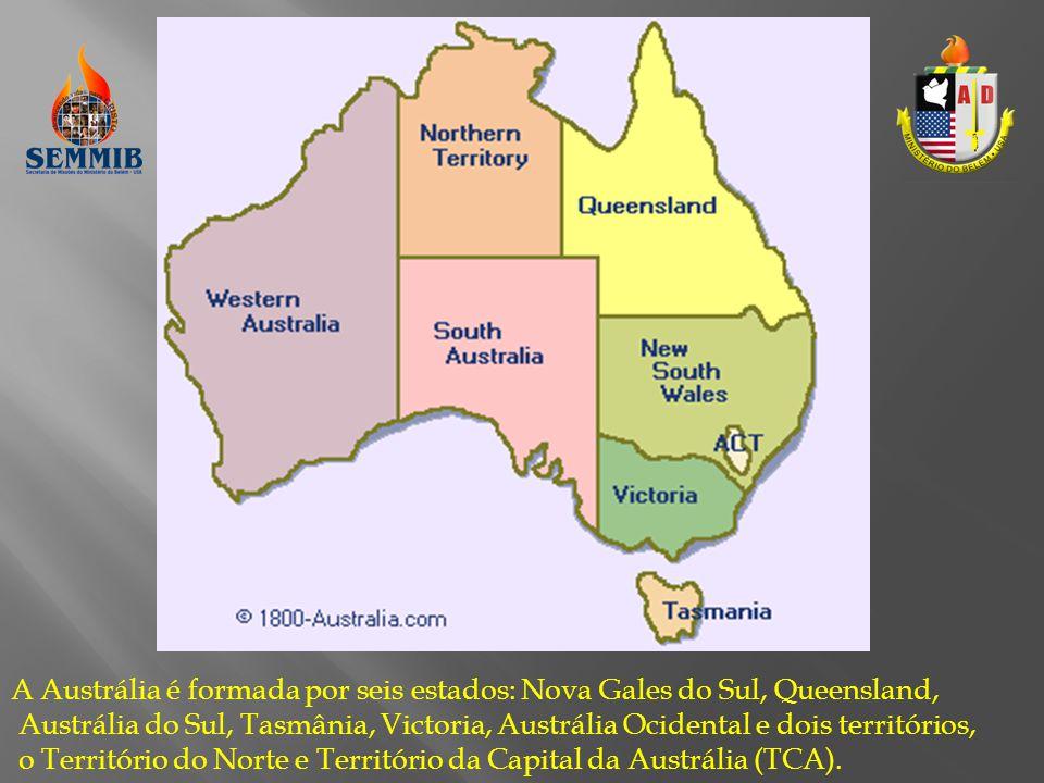 A Austrália é formada por seis estados: Nova Gales do Sul, Queensland, Austrália do Sul, Tasmânia, Victoria, Austrália Ocidental e dois territórios, o Território do Norte e Território da Capital da Austrália (TCA).