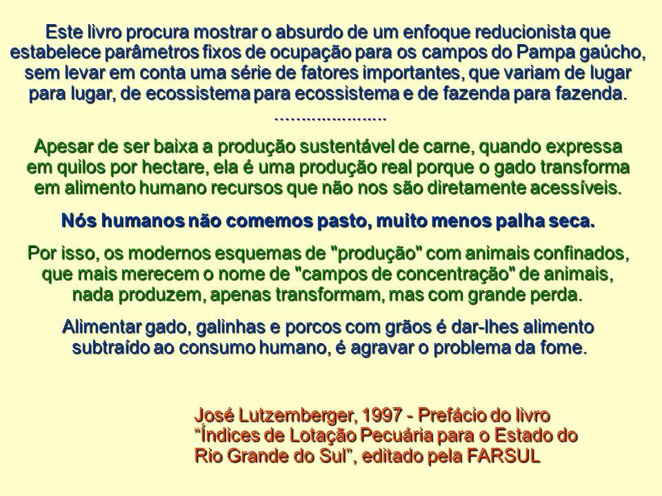 Este livro procura mostrar o absurdo de um enfoque reducionista que estabelece parâmetros fixos de ocupação para os campos do Pampa gaúcho, sem levar
