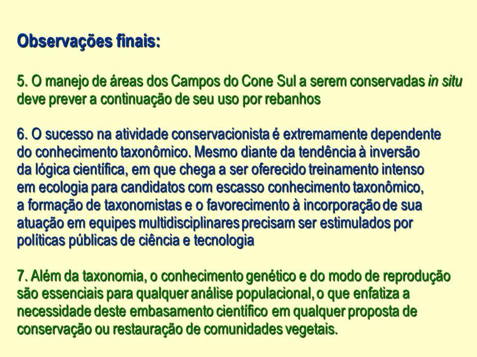 Observações finais: 5. O manejo de áreas dos Campos do Cone Sul a serem conservadas in situ deve prever a continuação de seu uso por rebanhos 6. O suc