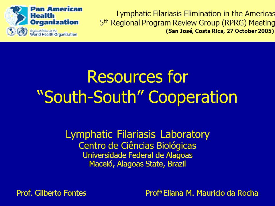 "Resources for ""South-South"" Cooperation Lymphatic Filariasis Laboratory Centro de Ciências Biológicas Universidade Federal de Alagoas Maceió, Alagoas"