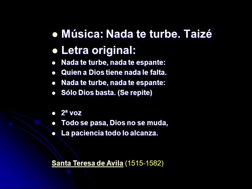Música: Nada te turbe.Taizé Música: Nada te turbe.
