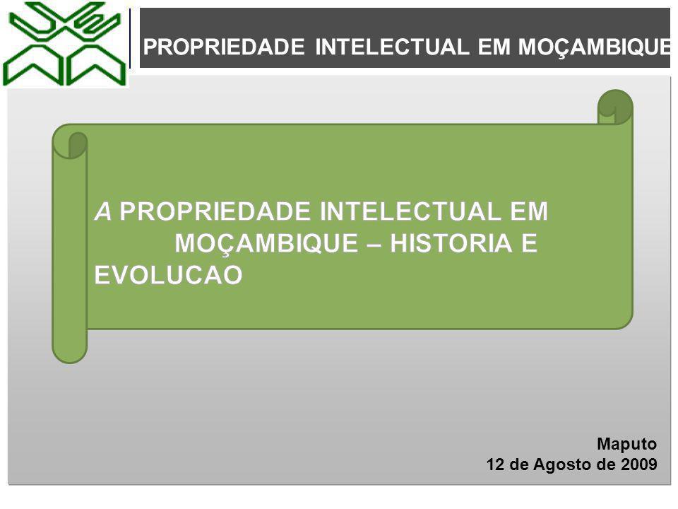 PROPRIEDADE INTELECTUAL EM MOÇAMBIQUE Maputo 12 de Agosto de 2009