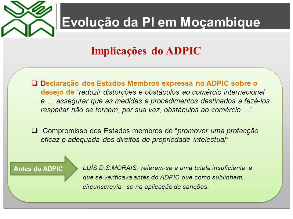 """Evolução da PI em Moçambique Implicações do ADPIC  Declaração dos Estados Membros expressa no ADPIC sobre o desejo de """"reduzir distorções e obstáculo"""