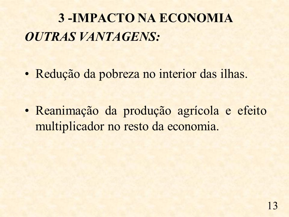 3 -IMPACTO NA ECONOMIA OUTRAS VANTAGENS: Redução da pobreza no interior das ilhas.