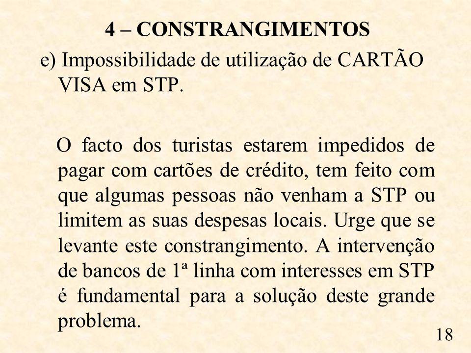 4 – CONSTRANGIMENTOS e) Impossibilidade de utilização de CARTÃO VISA em STP.