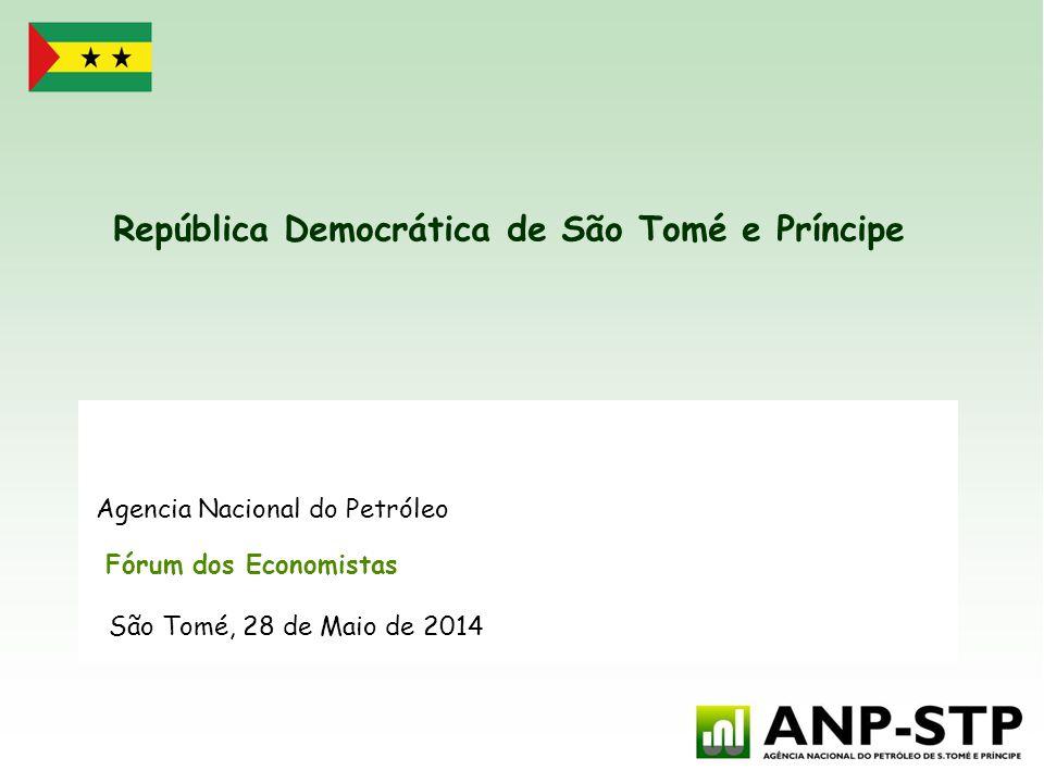 República Democrática de São Tomé e Príncipe Agencia Nacional do Petróleo Fórum dos Economistas São Tomé, 28 de Maio de 2014