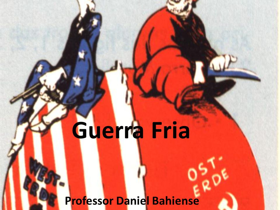 Guerra Fria Professor Daniel Bahiense