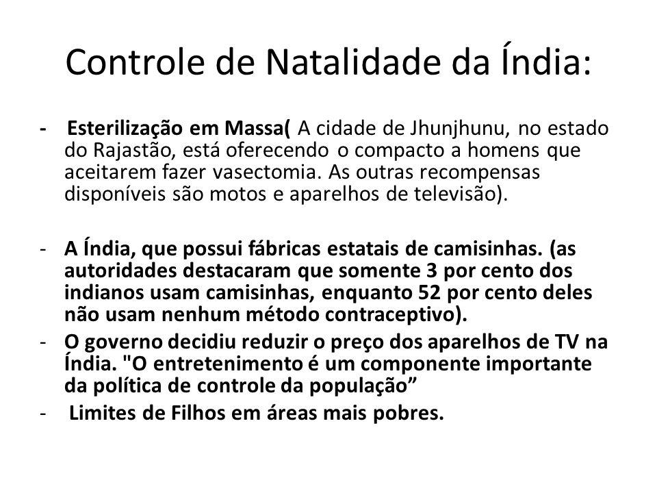 Controle de Natalidade da Índia: - Esterilização em Massa( A cidade de Jhunjhunu, no estado do Rajastão, está oferecendo o compacto a homens que aceit