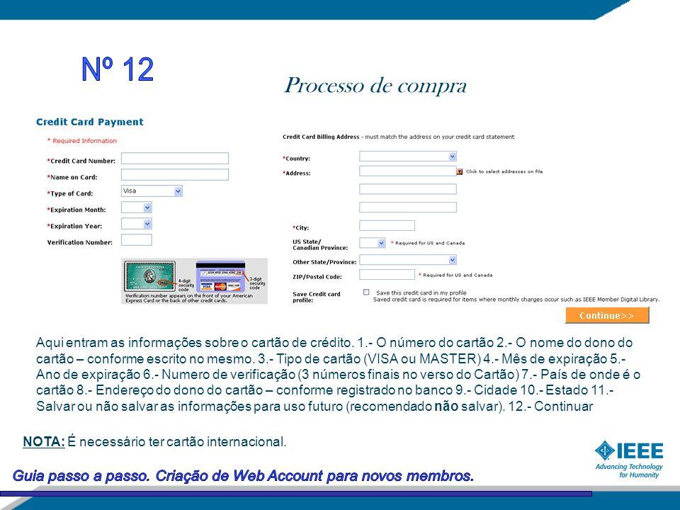 Processo de compra Aqui entram as informações sobre o cartão de crédito.