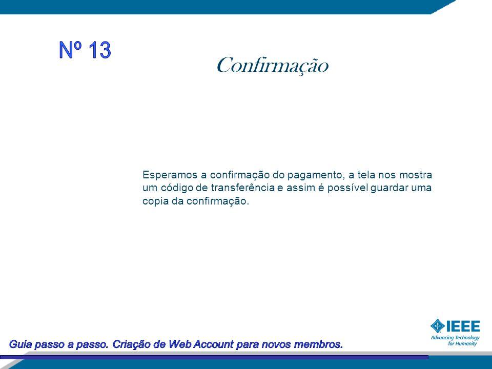 Confirmação Esperamos a confirmação do pagamento, a tela nos mostra um código de transferência e assim é possível guardar uma copia da confirmação.