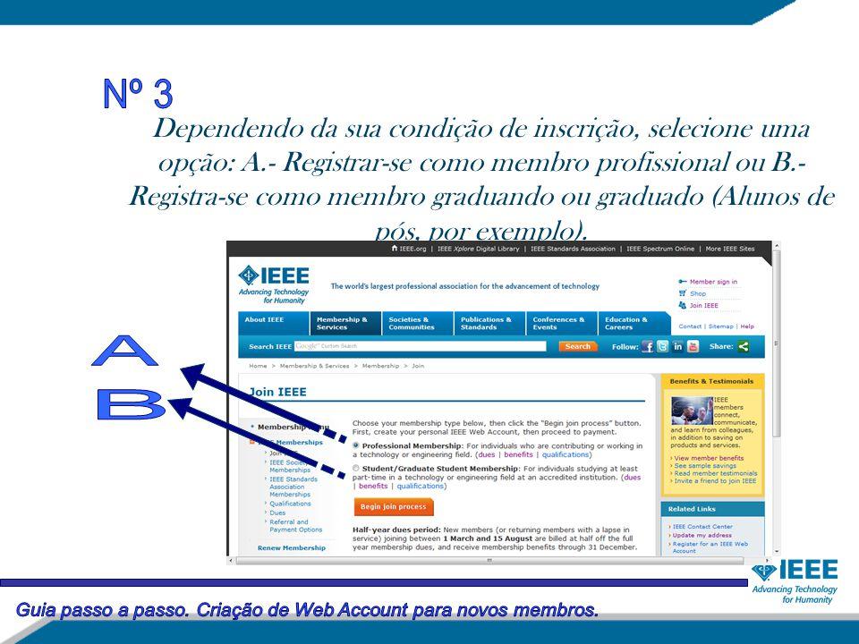 Dependendo da sua condição de inscrição, selecione uma opção: A.- Registrar-se como membro profissional ou B.- Registra-se como membro graduando ou graduado (Alunos de pós, por exemplo).