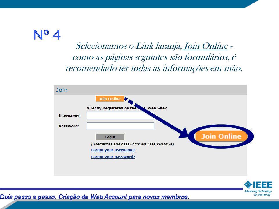 Selecionamos o Link laranja, Join Online - como as páginas seguintes são formulários, é recomendado ter todas as informações em mão.