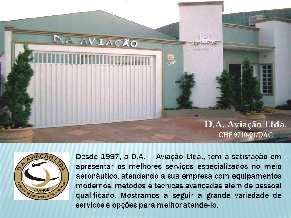 D.A. Aviação Ltda. CHE 9710-01/DAC Desde 1997, a D.A.