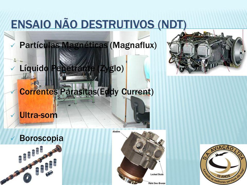 ENSAIO NÃO DESTRUTIVOS (NDT) Partículas Magnéticas (Magnaflux) Líquido Penetrante (Zyglo) Correntes Parasitas(Eddy Current) Ultra-som Boroscopia