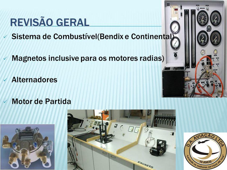REVISÃO GERAL Sistema de Combustível(Bendix e Continental) Magnetos inclusive para os motores radias) Alternadores Motor de Partida