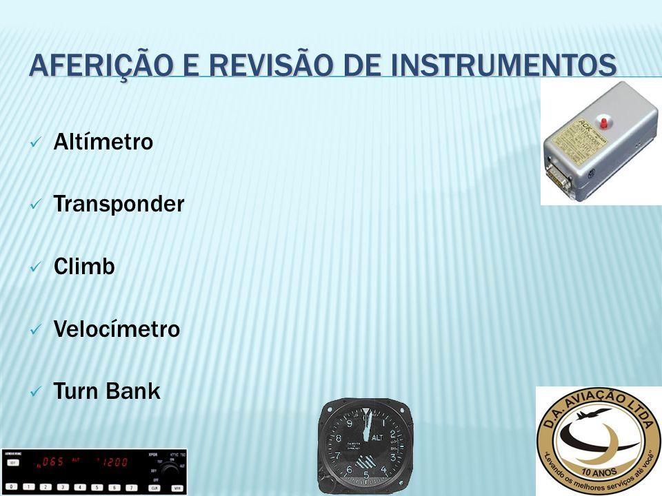 Altímetro Transponder Climb Velocímetro Turn Bank AFERIÇÃO E REVISÃO DE INSTRUMENTOS