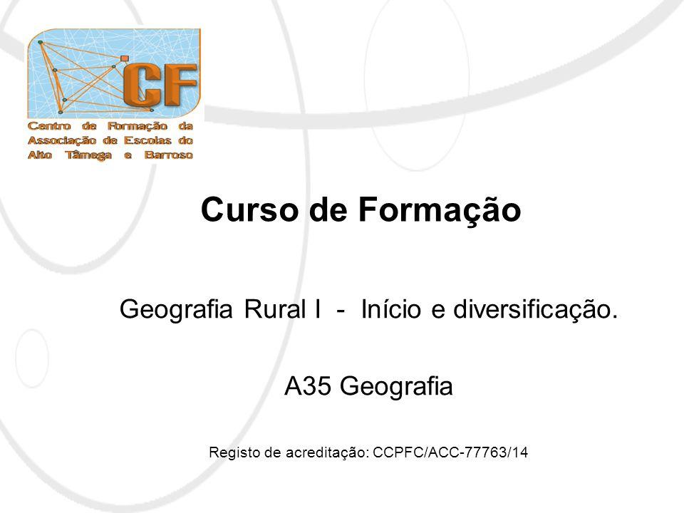 Curso de Formação Geografia Rural I - Início e diversificação.
