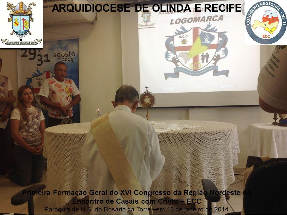 Primeira Formação Geral do XVI Congresso da Região Nordeste do Encontro de Casais com Cristo – ECC Paróquia de N.S.