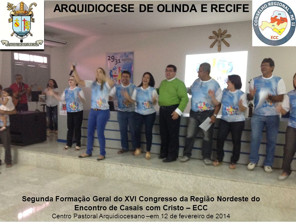 Segunda Formação Geral do XVI Congresso da Região Nordeste do Encontro de Casais com Cristo – ECC Centro Pastoral Arquidiocesano –em 12 de fevereiro d
