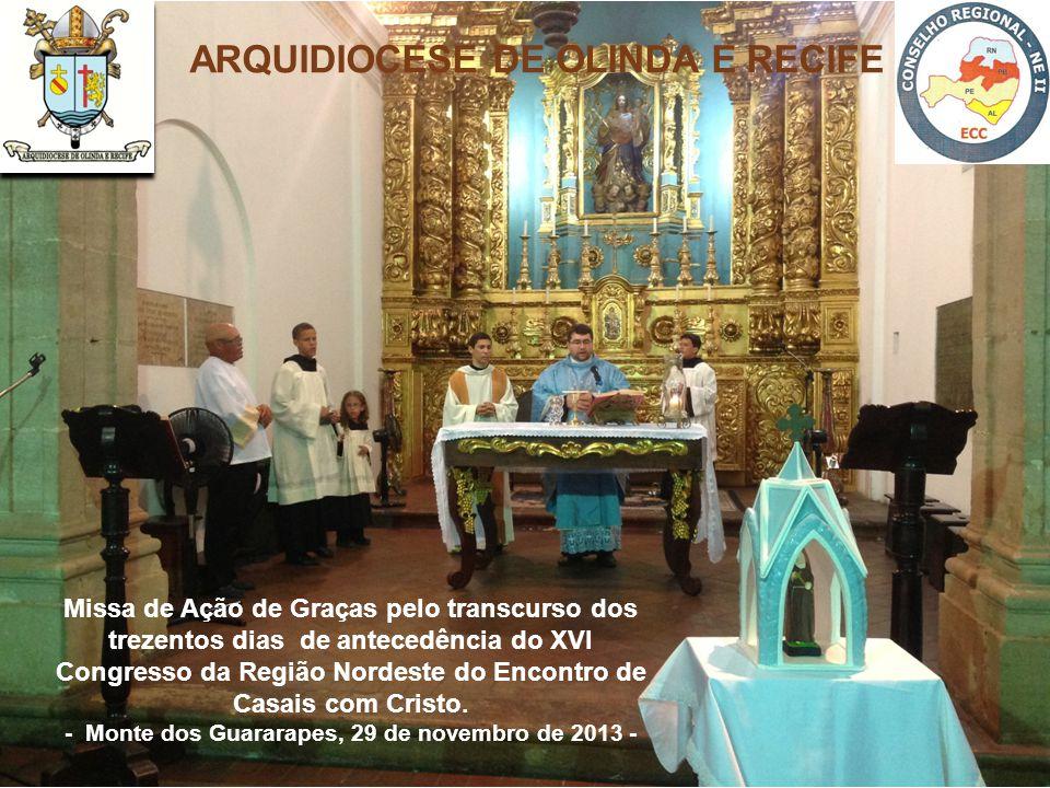 Missa de Ação de Graças pelo transcurso dos trezentos dias de antecedência do XVI Congresso da Região Nordeste do Encontro de Casais com Cristo.