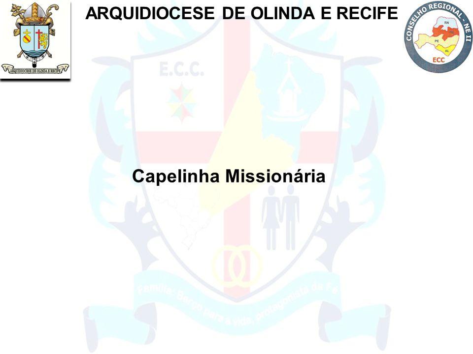 ARQUIDIOCESE DE OLINDA E RECIFE Capelinha Missionária