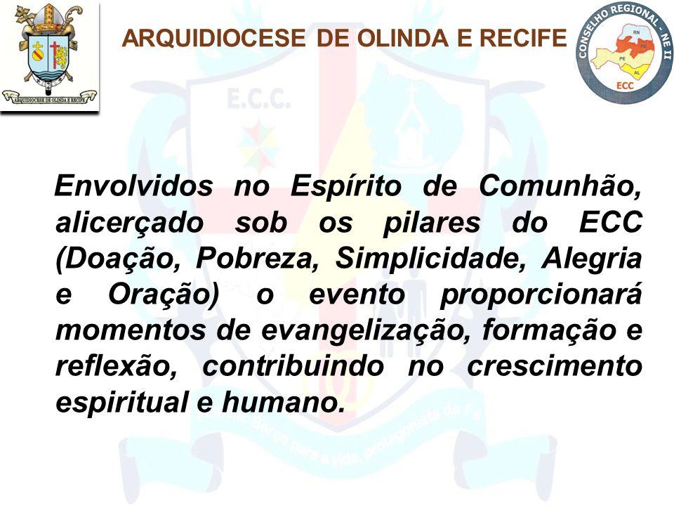 Envolvidos no Espírito de Comunhão, alicerçado sob os pilares do ECC (Doação, Pobreza, Simplicidade, Alegria e Oração) o evento proporcionará momentos