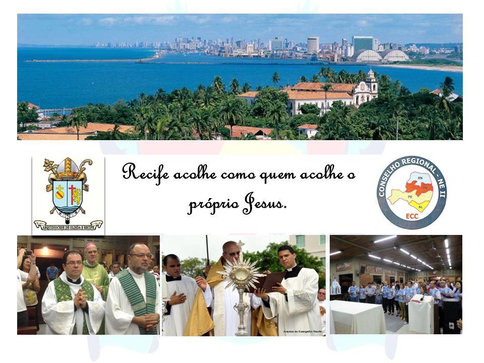 Recife acolhe como quem acolhe o próprio Jesus.