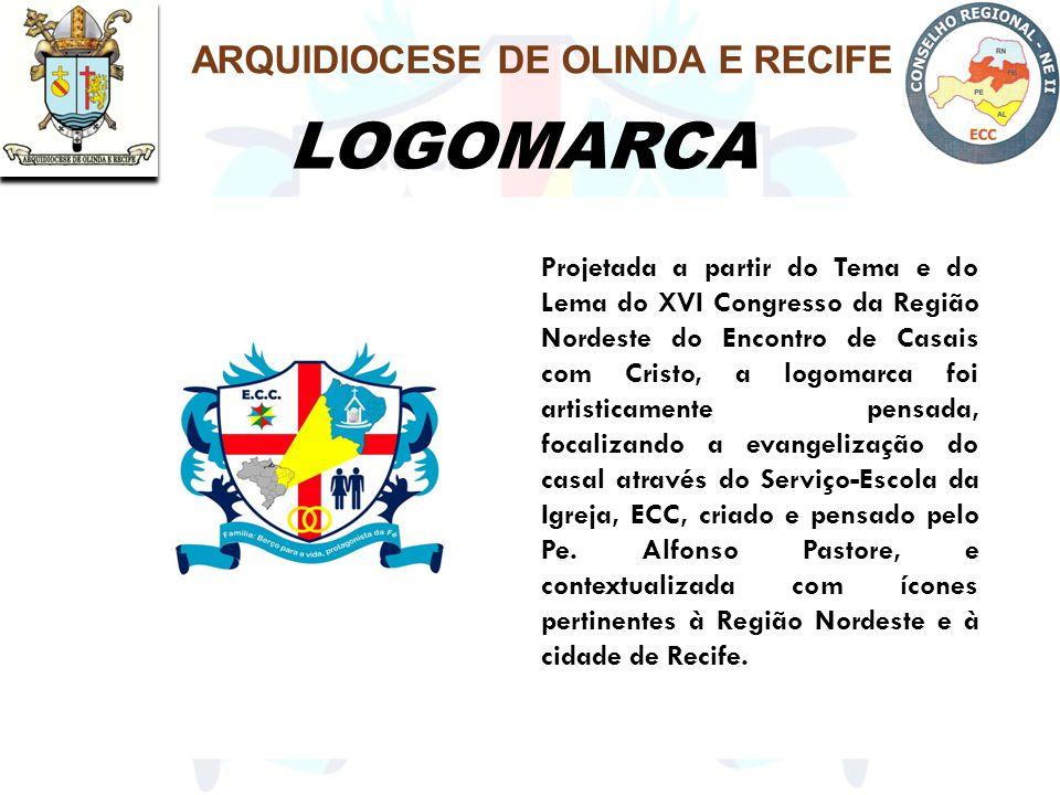 LOGOMARCA ARQUIDIOCESE DE OLINDA E RECIFE Projetada a partir do Tema e do Lema do XVI Congresso da Região Nordeste do Encontro de Casais com Cristo, a