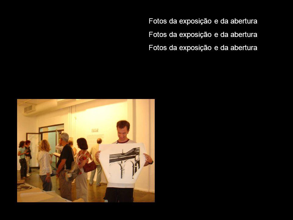 Fotos da exposição e da abertura