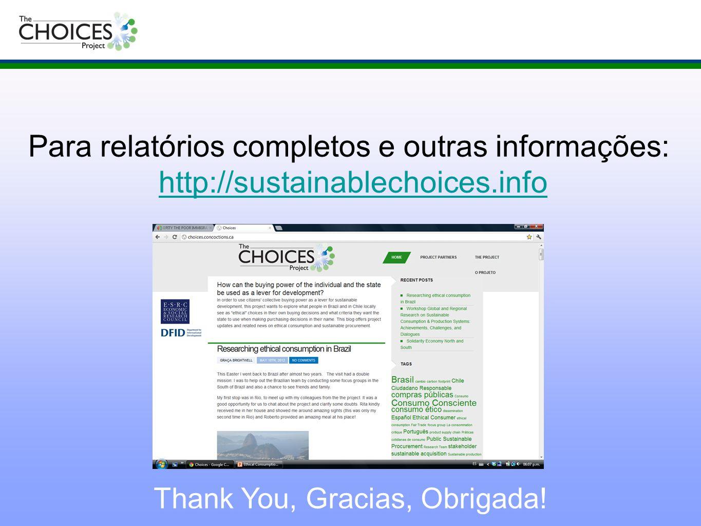 Thank You, Gracias, Obrigada! Para relatórios completos e outras informações: http://sustainablechoices.infohttp://sustainablechoices.info