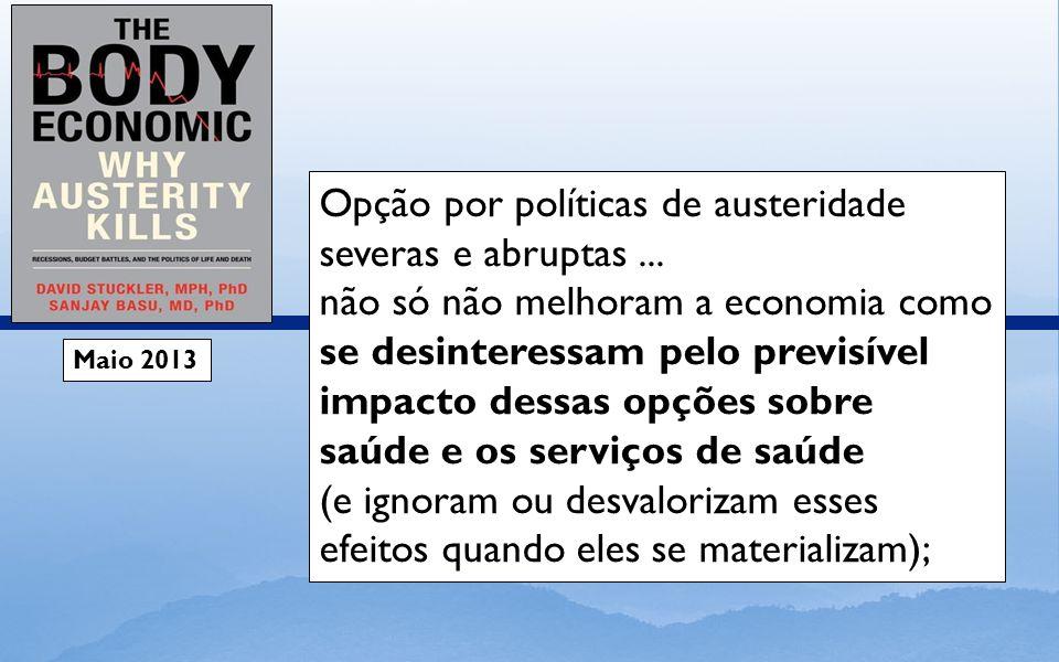 Maio 2013 Opção por políticas de austeridade severas e abruptas...