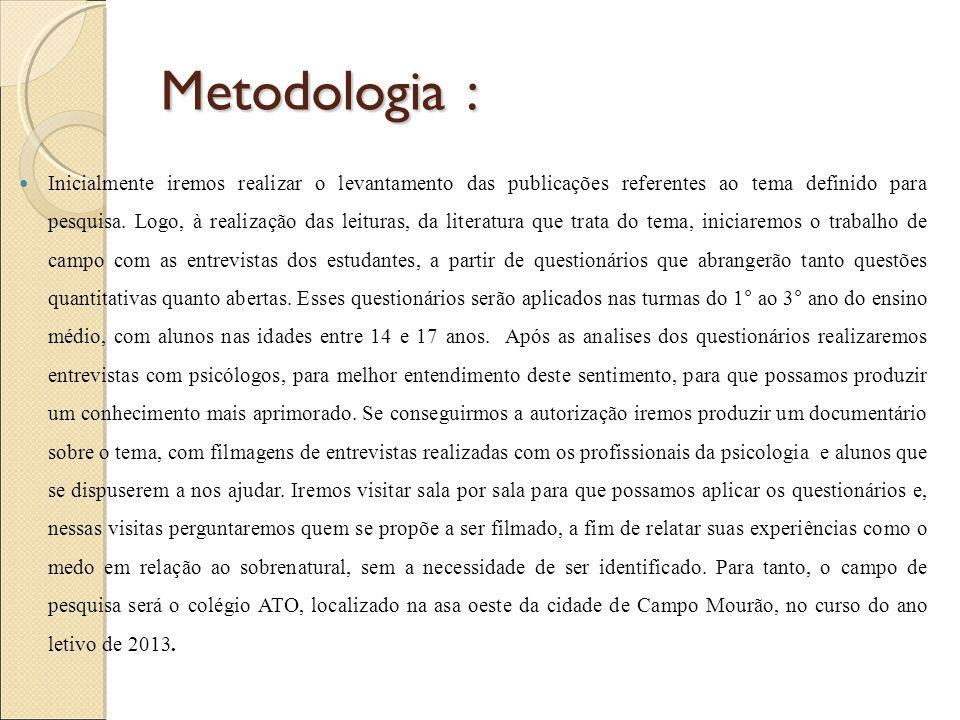 Metodologia : Inicialmente iremos realizar o levantamento das publicações referentes ao tema definido para pesquisa.