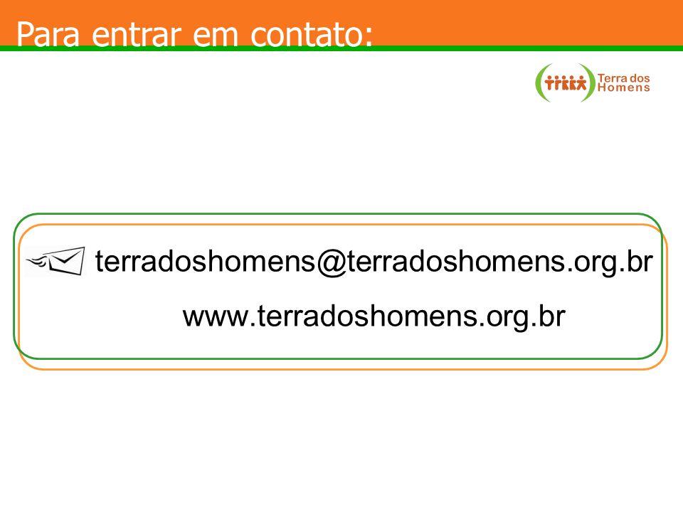 terradoshomens@terradoshomens.org.br www.terradoshomens.org.br Para entrar em contato: