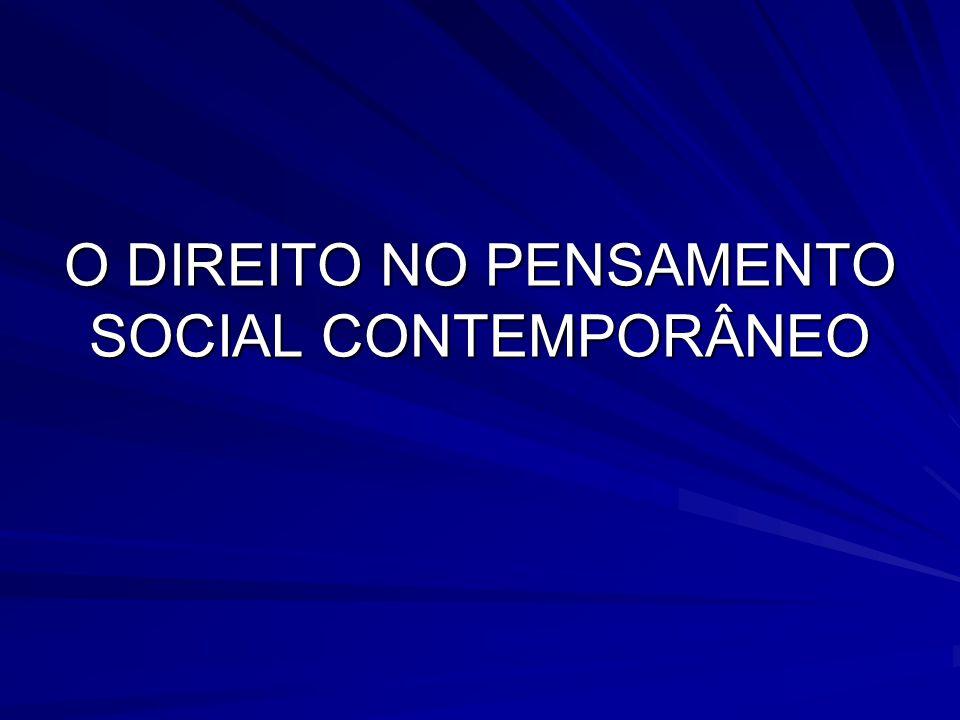 O DIREITO NO PENSAMENTO SOCIAL CONTEMPORÂNEO
