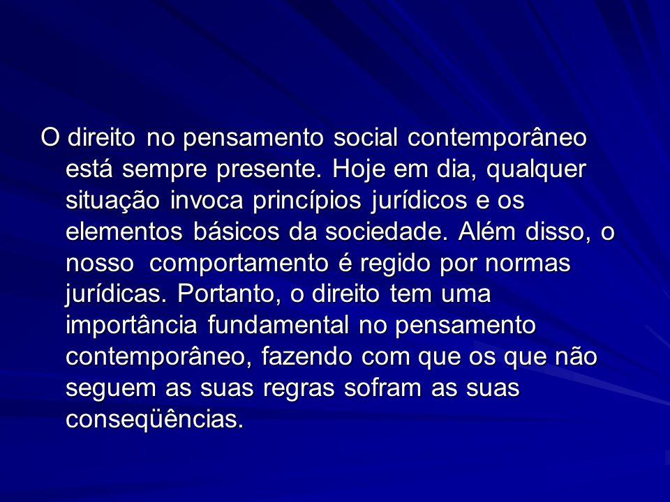 O direito no pensamento social contemporâneo está sempre presente.