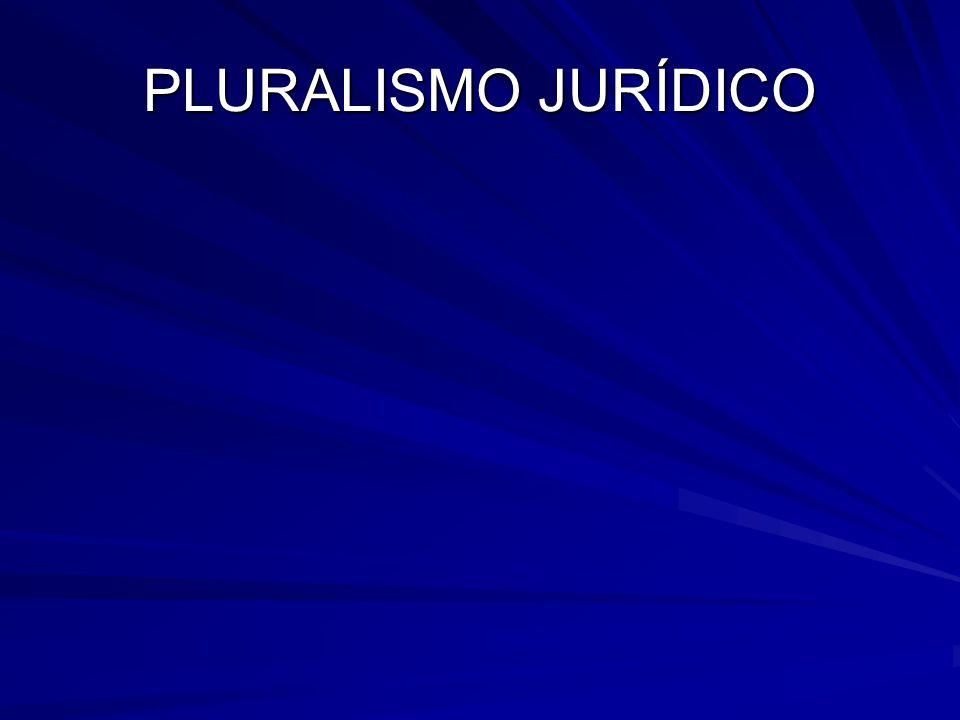 PLURALISMO JURÍDICO