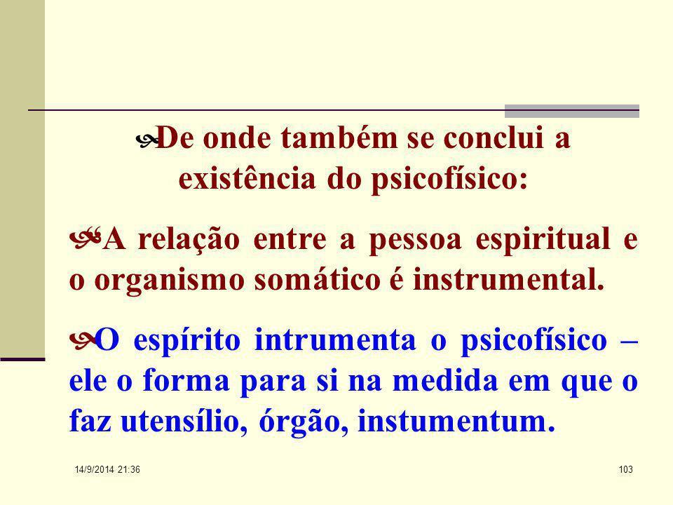 14/9/2014 21:38 102  Em Frankl a pessoa é vista como:  1 a. O Centro espiritual em torno do qual se agrupa o psicofísico.  2 a. O sustento dos atos