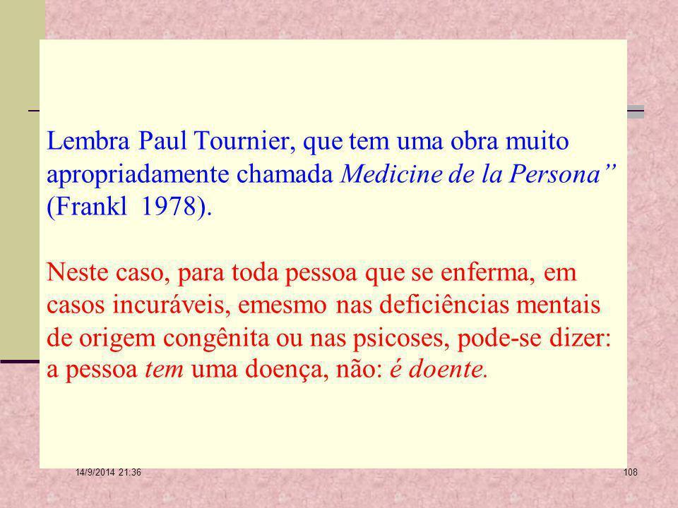 14/9/2014 21:38 107 Critica, igualmente, esta visão aplicada à psicoterapia como no caso de muitos psicólogos, mas sobretudo na formulação de Jung, qu