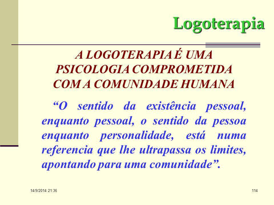 14/9/2014 21:38 113 Logoterapia A antropologia de Max Scheler manifesta a necessidade de sobrepujar-se aos instintos em busca do espiritual enquanto c